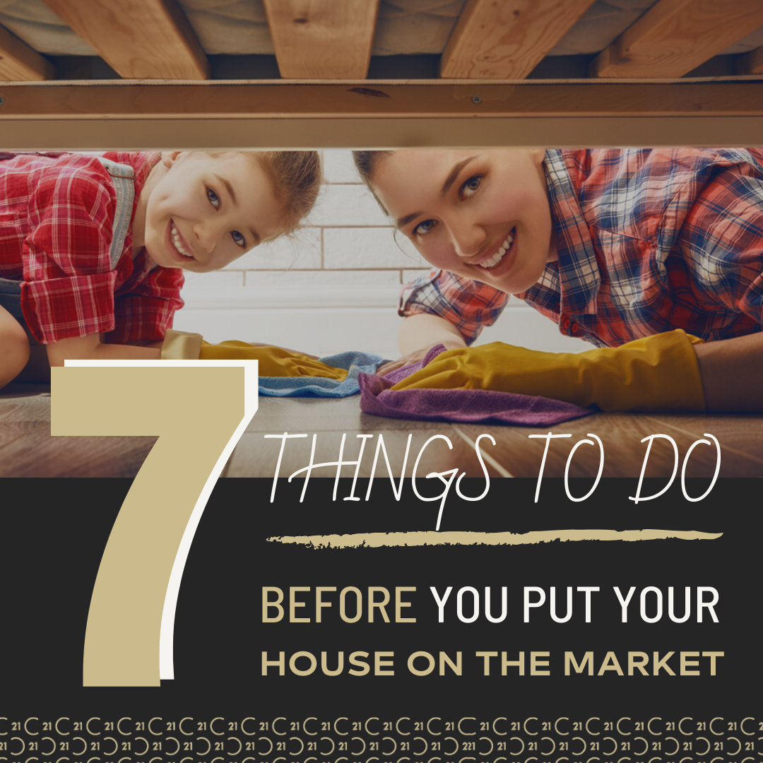 7 THINGS TO DO BEFORE YOU PUT YOUR HOUSE ON THE MARKET